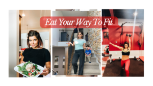 Eat Your Way To Fit